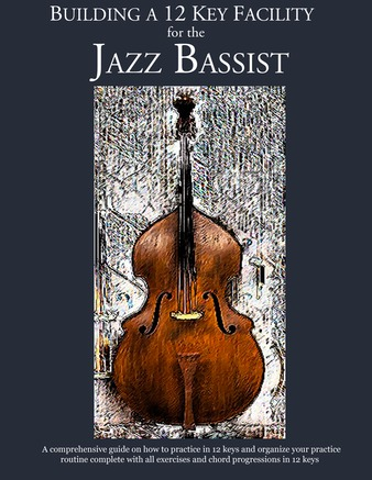 Jazz bass chord progressions Building a 12 key facility for the jazz bassist book IV- constructing walking jazz bass lines