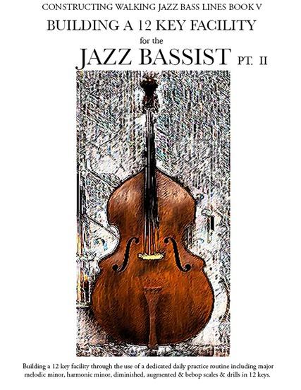 book v building a 12 key facility for the jazz bassist pt ii walking bass. Black Bedroom Furniture Sets. Home Design Ideas