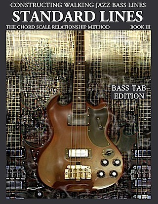 constructing walking jazz bass lines book III Standard lines jazz bass tab , walking bass lines jazz bass tabs