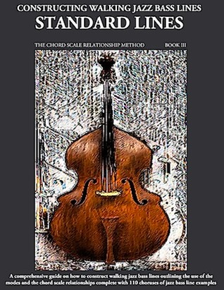 Constructing walking jazz bass lines Book III jazz standard lines upright bass double bass electric bass method