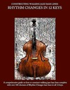 Constructing Walking Jazz Bass Lines Book II : Walking Bass Lines - Rhythm Changes in 12 Keys Upright Bass & Electric Bass Method 138 pages