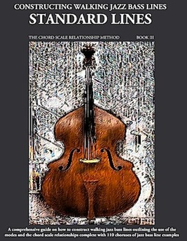 Jazz Bass Book - constructing walking jazz bass lines - walking bass lines book III - Standard Lines - jazz standards , bebop, latin jazz .jpeg