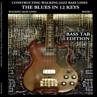 Jazz Bass Book - constructing walking jazz bass lines - walking bass lines book i - The blues in 12 keys  bass tab