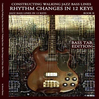 Jazz Bass Book - constructing walking jazz bass lines - walking bass lines book i - Rhythm changes  in 12 keys  bass tab