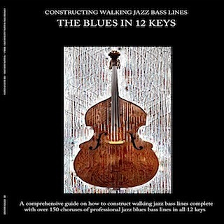 jazz bass book constructing walking jazz bass lines book I the blues in 12 keys